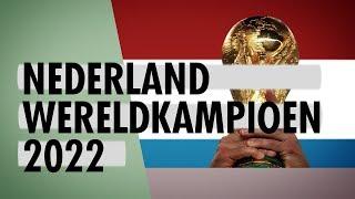 Waarom Nederland in 2022 wereldkampioen wordt
