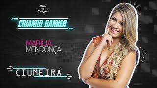 Baixar Criando Banner - Marília Mendonça - Ciumeira (Otavio Art Designer)