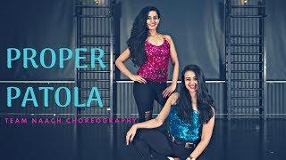 Proper Patola | Namaste England | Team Naach Choreography