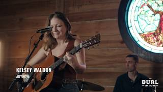 Gambar cover The Burl Sessions: Kelsey Waldon - Anyhow