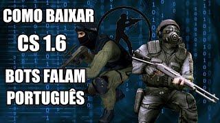 Como Baixar Counter Strike 1.6 + Tradutor (Bots falam em Português) 2017