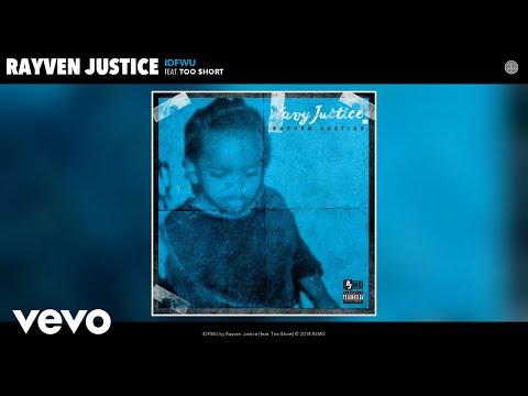 Rayven Justice - IDFWU (Audio) ft. Too $hort