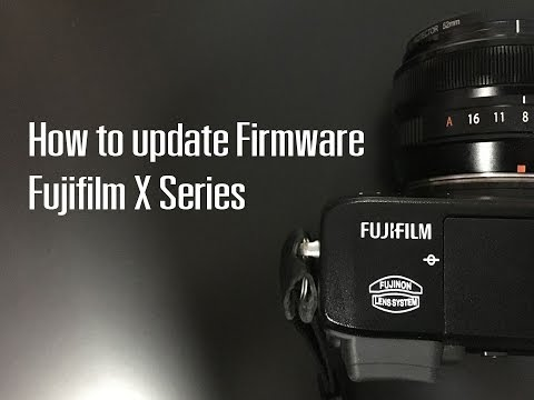 How to update Firmware Fujifilm X Series