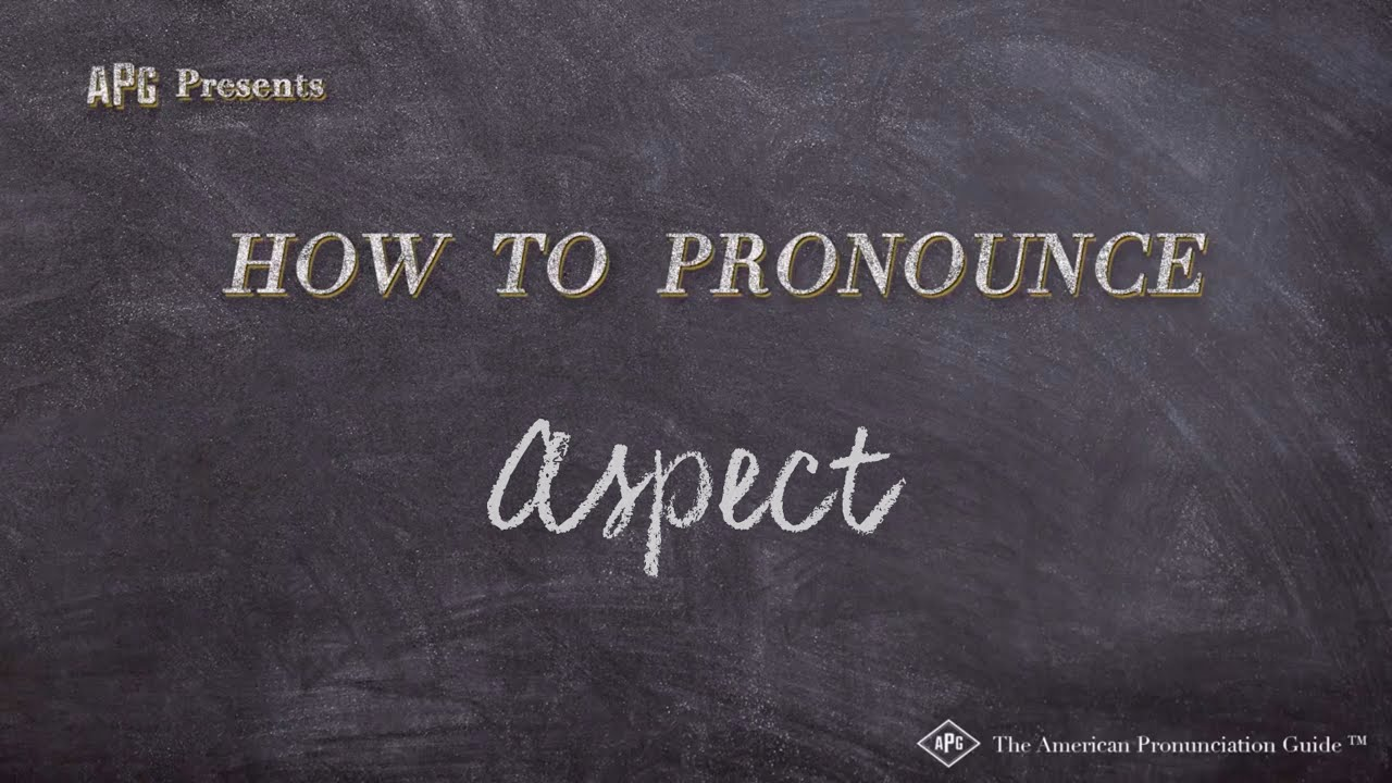 How to Pronounce Aspect  Aspect Pronunciation