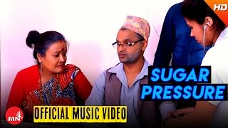 New Nepali Comedy Song 2073 || SUGAR PRESSURE BADYO - Pashupati Sharma / Devi Gharti | Aashish Music