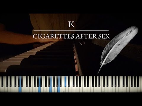 K (Cigarettes After Sex) - Piano Cover