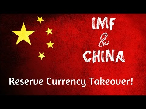 The IMF & China's New Reserve Currency Status pt1
