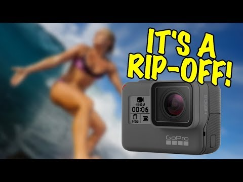WTF? The GoPro Hero 6 Black is a COMPLETE RIPOFF!