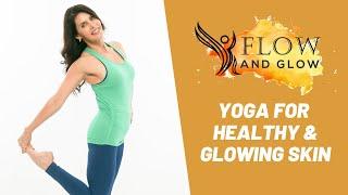 Flow & Glow 1 (Yoga for healthy & glowing skin)