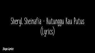 Download Mp3 Sheryl Sheinafia - Kutunggu Kau Putus  Lyrics