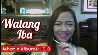 Repeat youtube video Walang Iba- Ezra Band | Jehaziel Alburo