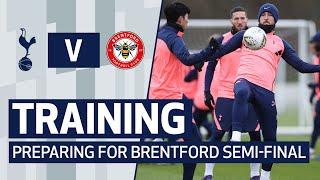 TRAINING | SPURS PREPARE FOR BRENTFORD SEMI-FINAL