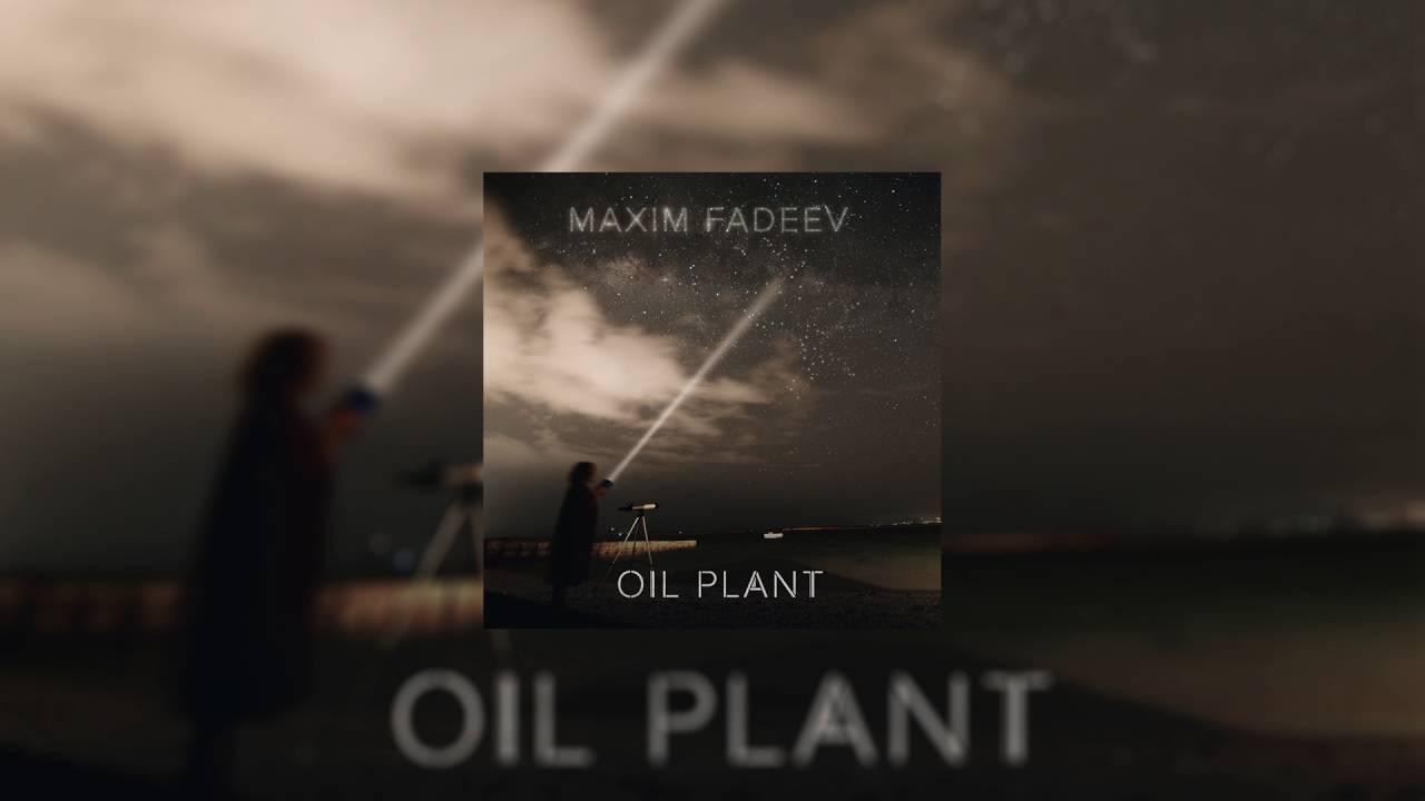 Максим Фадеев – #12 Oil Plant