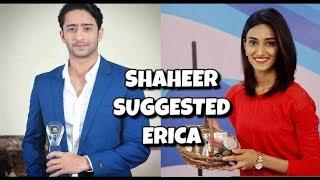 Shaheer Suggested Erica - Kuch Rang Pyar Ke Aise Bhi