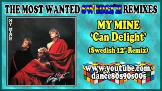 MY MINE Can Delight Swedish 12 Remix