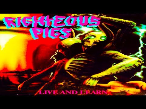RIGHTEOUS PIGS   And Learn Fulllength Album 1989