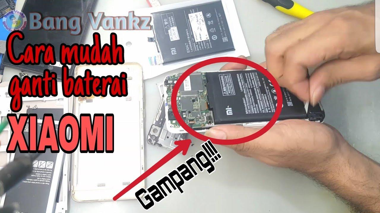 Cara Mudah Ganti Baterai Xiaomi Baterai Tanam Youtube