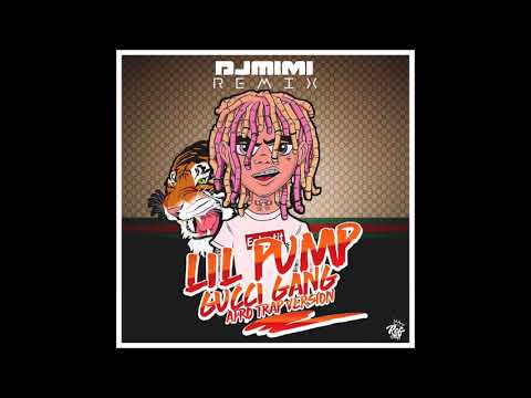 DJ MIMI (REMIX) LIL PUMP - GUCCI GANG (AFRO TRAP VERSION) 2018