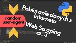 web scraping z Python i Beautiful Soup - Tutorial 3 Random User Agent