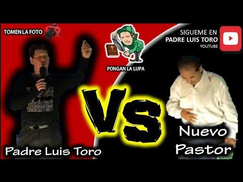 Padre Luis Toro vs NUEVO Pastor