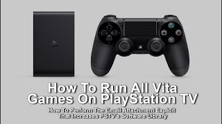 How To Exploit PlayStation TV To Run All Vita Games