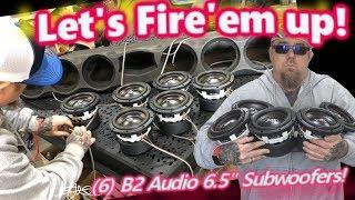 Let's Fire 'em Up! 6 B2 Audio 6.5