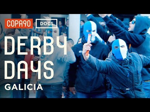 Derby Days: Galicia  | Spanish Football As You\'ve Never Seen It Before
