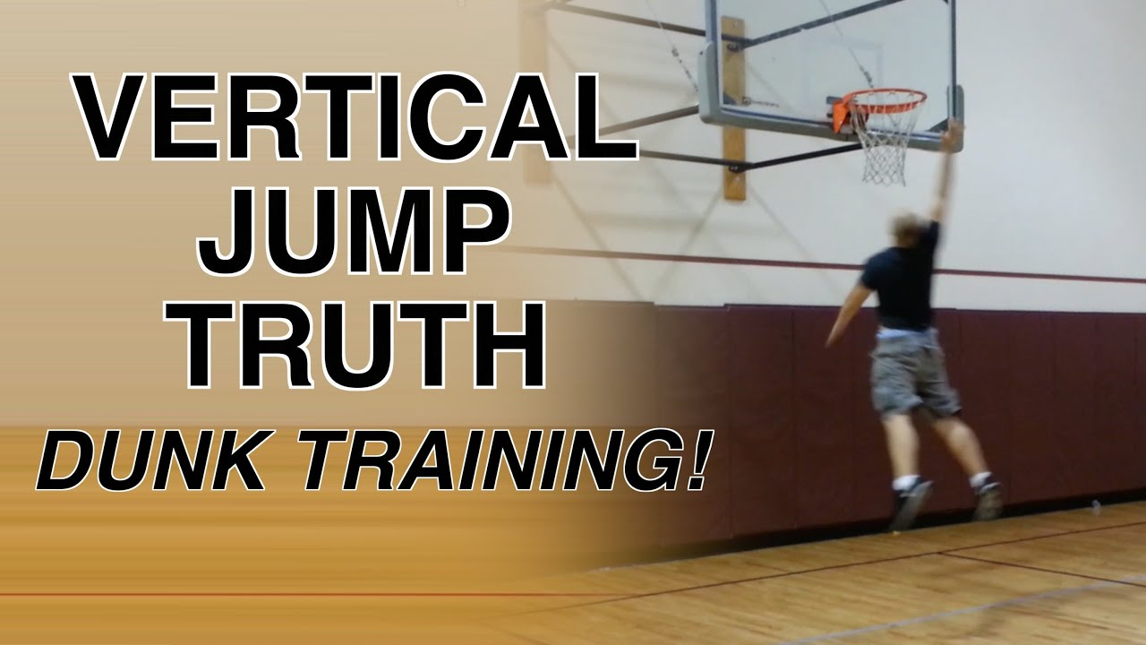 Vertical Jump Truth Dunk Training How To Higher