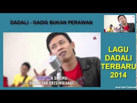 DADALI - GADIS BUKAN PERAWAN (LAGU DADALI TERBARU 2014)