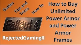 How To Buy Unlimited Power Armor and Power Armor Frames - Fallout 4