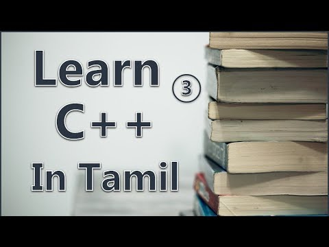Learn C++ In Tamil Chapter 3| Complete Guide | Beginner To Advance | All Concepts Explained