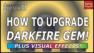 Infinity Blade 3: HOW TO UPGRADE DARKFIRE GEM!
