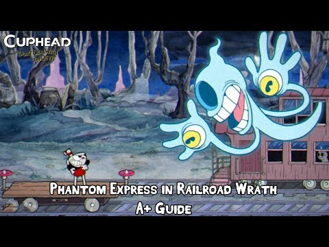 Cuphead - Phantom Express in Railroad Wrath Boss Fight (A+ Guide - Perfect Run - Regular)