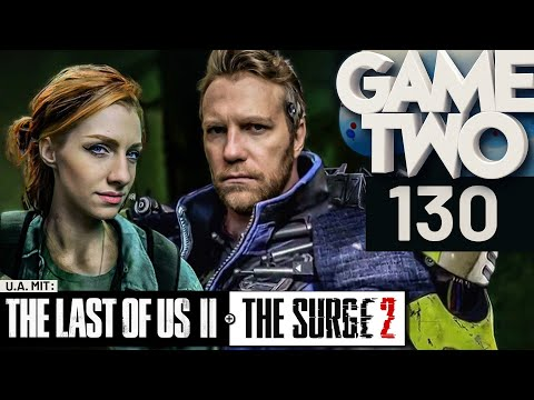 The Last of Us 2, Nioh 2, The Surge 2 | Game Two #130