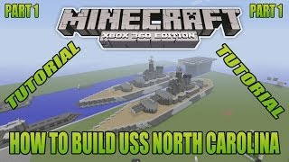 Minecraft Xbox Edition Tutorial How To Build USS North Carolina Part 1