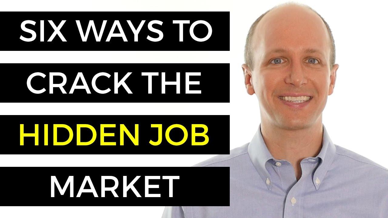 ways to crack the hidden job market 6 ways to crack the hidden job market