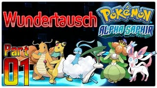Let's Play Pokémon Alpha Saphir (Wundertausch) - Part #01