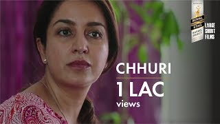 CHHURI I TISCA CHOPRA I ANURAG KASHYAP I SURVEEN CHAWLA I ROYAL STAG BARREL SELECT LARGE SHORT FILMS