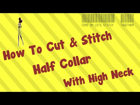 How To Cut And Stitch Half Collar with High Neck Step By Step