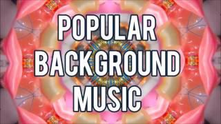 Popular Youtube Background Music 2016 COPYRIGHT FREE