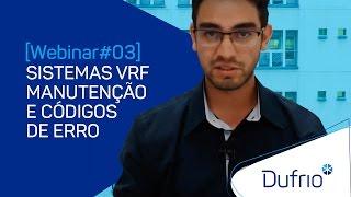 [Webinar#03] SISTEMAS VRF - MANUTENÇÃO E CÓDIGOS DE ERRO.