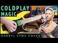 Coldplay VS Darryl Syms - MAGIC (Guitar Instrumental Cover)