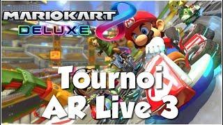 Mario Kart 8 Deluxe FR - Tournoi AR Live #3