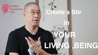 Create a stir in your Way of Life and Way of Being