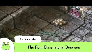 The Four Dimensional Dungeon (Dungeon Master Mistakes: Traps)