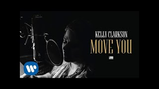 Kelly Clarkson - Move You [Official Audio] Mp3