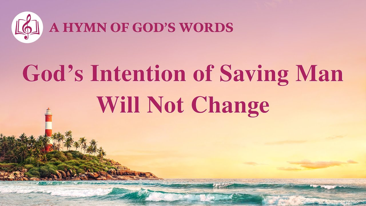 """""""God's Intention of Saving Man Will Not Change   2020 English Christian Song With Lyrics"""