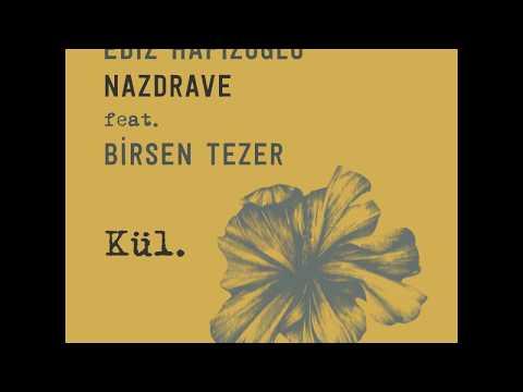 """Ediz Hafızoğlu """"Nazdrave"""" feat. Birsen Tezer - Kül (Official Audio)"""