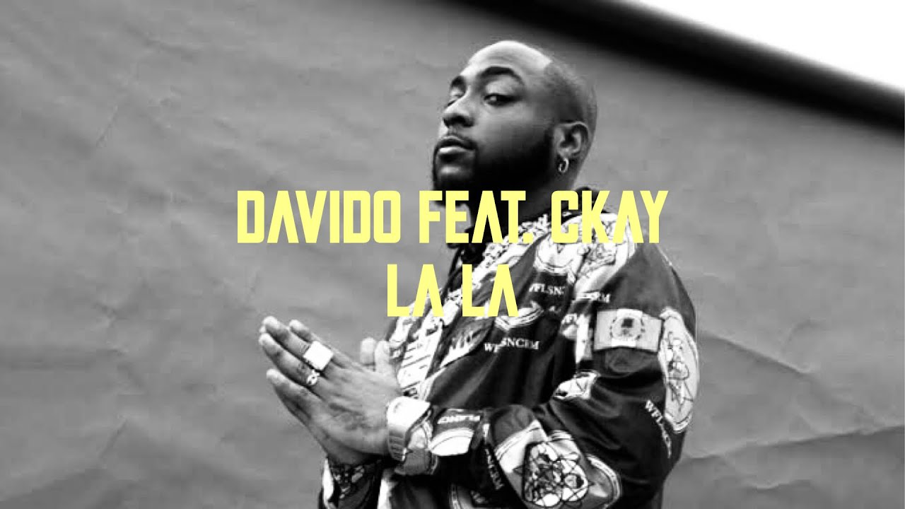 Download DAVIDO - LA LA (feat. CKAY) [LYRICS VIDEO]