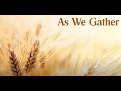 As We Gather (with lyrics)